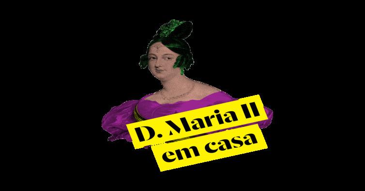 D. Maria II em Casa
